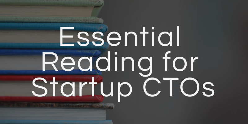 Essential Reading for Startup CTOs