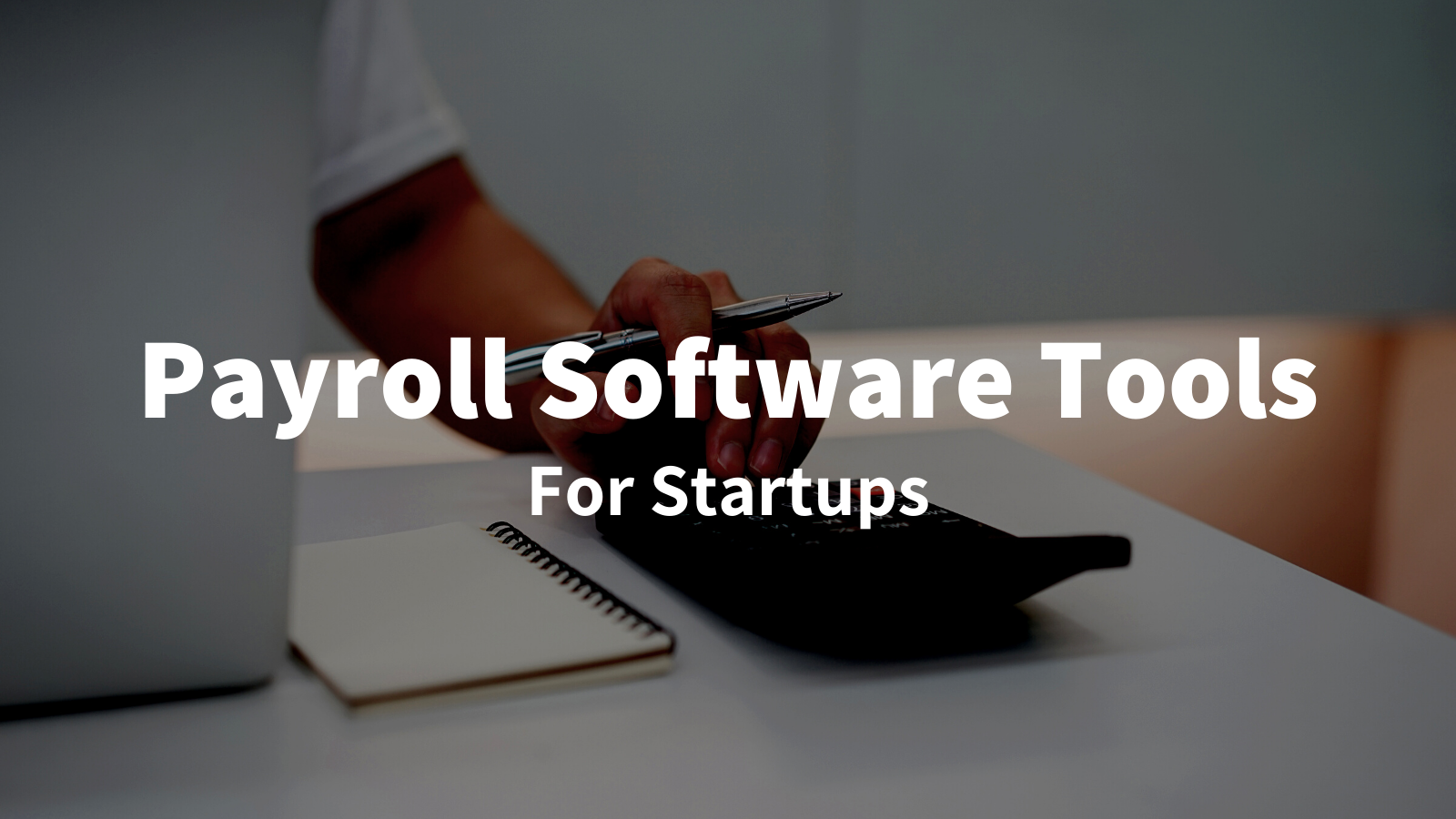 The 10 Best Payroll Software Tools for Startups