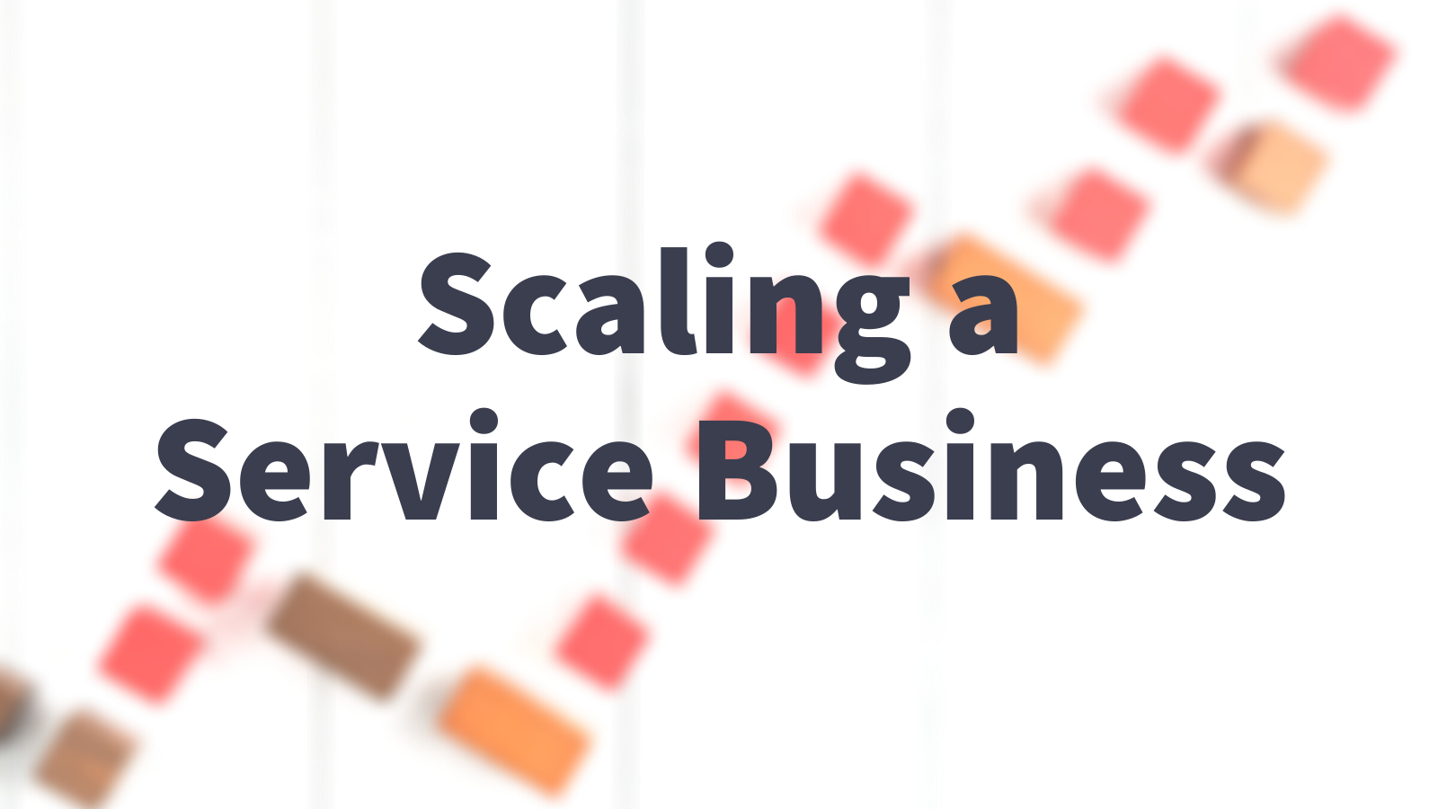 How I'm Scaling My Service Business